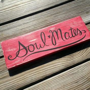 Soul Mates Distressed Reclaimed Wood Hand Painted Sign Gifts for Her