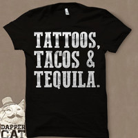 "The 3 T's: ""TATTOOS, TACOS & TEQUILA"" T-Shirt"