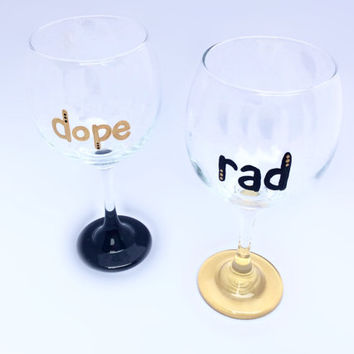 "2 ""Dope"" and ""Rad"" wine glasses"