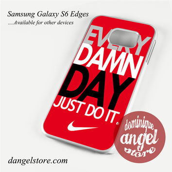 nike every damn day red Phone Case for Samsung Galaxy S3/S4/S5/S6/S6 Edge/S6 Edge Plus