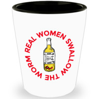 Real Women Swallow The Worm White Ceramic Shot Glass