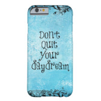 Inspirational Quote: Don't Quit your Daydream iPhone 6 Case