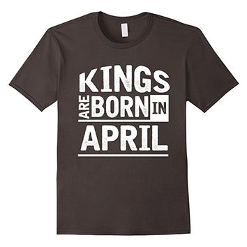Kings Are Born In April T-shirt, Men's Birthday Gift