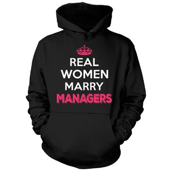 Real Women Marry Managers. Cool Gift - Hoodie