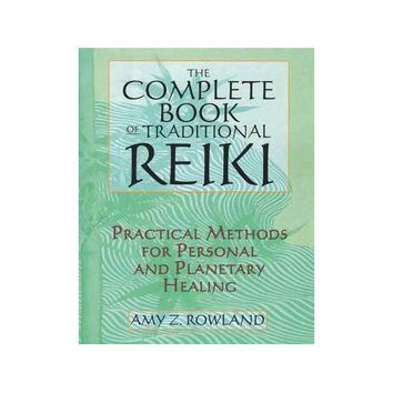 Complete Book of Traditional Reiki by Amy Rowland