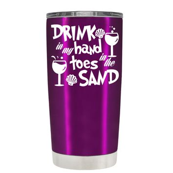Drink in my Hand Toes in the Sand on Raspberry 20 oz Tumbler Cup