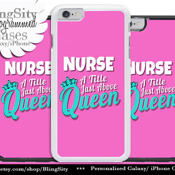 Nursing Nurse Iphone 6 Plus Case Hot Pink A Title Above Queen Funny Quote Iphone 4 4s 5 5C Ipod Touch Cover LPN RN Medical