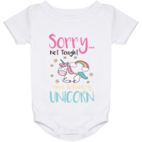 Sorry... Not Tonight. I Have To Feed My Unicorn Baby Onesuit 24 Month