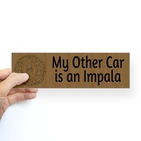 My Other Car is an Impala Bumper Sticker on CafePress.com