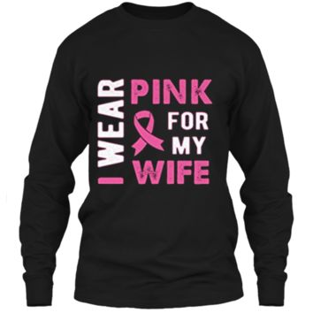 I Wear Pink for My Wife Breast Cancer Awareness T Shirt LS Ultra Cotton Tshirt