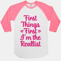 First Things First I'm The Reallist
