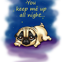 "Pug. Printable greeting card, Instant Download 5 x 7"" JPG file, You keep me up all night. Funny sketch drawing."