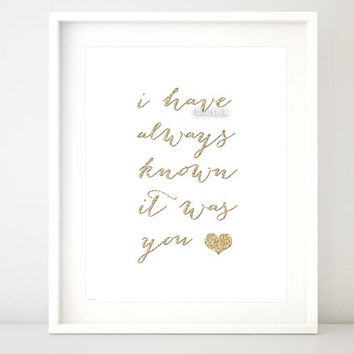 """Quote printable """" I have always known """" Love print art wall decor poster,  gold heart and gold glitter digital typography calligraphy -gp027"""