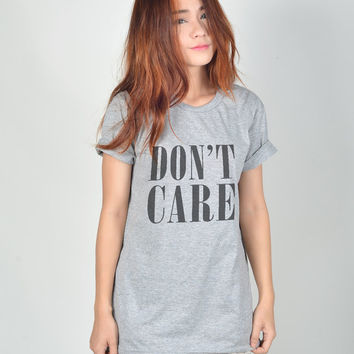 Dont Care TShirt Funny T Shirt Graphic Tshirt Hipster Teen Gilrs Tumblr Tee Shirts Women T Shirt