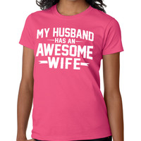 My Husband Has An Awesome Wife Crewneck Tee