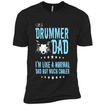 Men's I'm a drummer Dad like a normal dad but cooler funny t-shirt