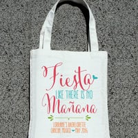 Fiesta Like There Is No Manana Bachelorette Tote - Wedding Welcome Tote Bag