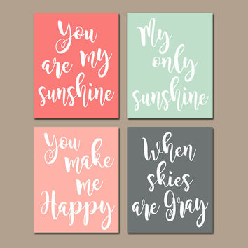 Coral Mint Gray You Are My Sunshine Wall Art, CANVAS or Prints Baby Girl Nursery Song Rhyme Quote Artwork, Girl Bedroom Pictures, Set of 4
