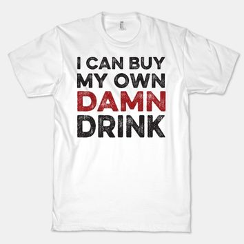 I Can Buy My Own Damn Drink