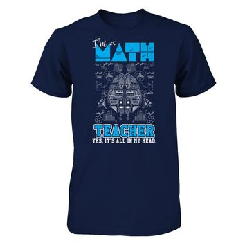 I'm a Math Teacher Yes It's All In My Head - Math Teacher Shirts