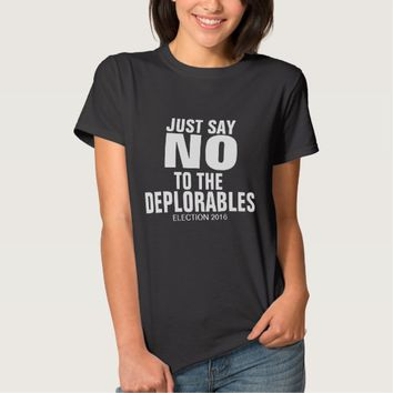 Say No To Deplorables Black T-Shirt