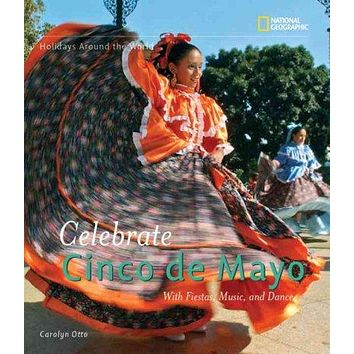 Celebrate Cinco De Mayo (Holidays Around the World)