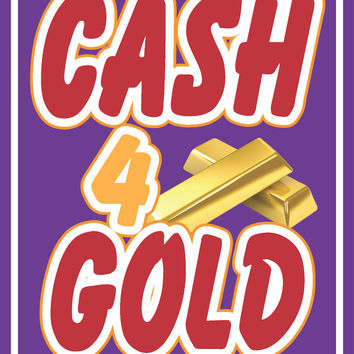 "Cash 4 Gold Business Retail Display Sign, 18""w x 24""h, Full Color"