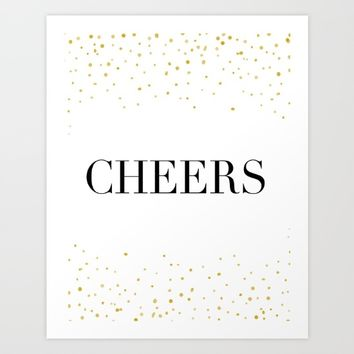 cheers sign,wedding,anniversary,drink sign,alcohol sign,bar decor,celebrate life,quote art,gold art Art Print by Printable Aleks