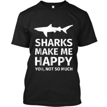 Shark Gifts for Shark Lovers - Funny Sharks Happy  Custom Ultra Cotton