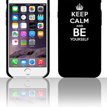 Keep Calm and Be Yourself 5 5s 6 6plus phone cases