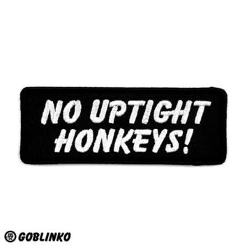 HOME :: Pins & Patches :: PATCHES :: NO UPTIGHT HONKEYS! PATCH