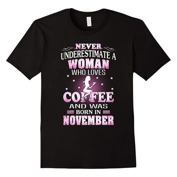 Never Underestimate A Woman Who Was Born In November Shirt