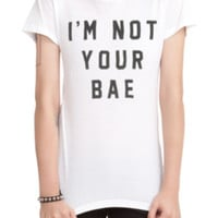 I'm Not Your Bae Girls T-Shirt