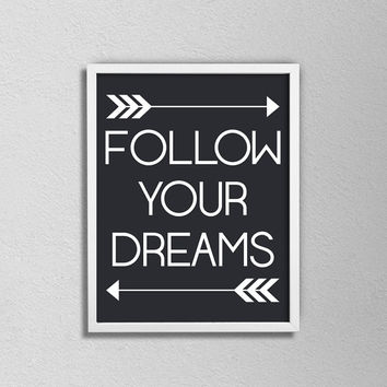 Follow your Dreams. Typography Quote Poster. Black and white Minimalist Quote Print. Tribal Arrow. Inspirational Art. Motivational Print.