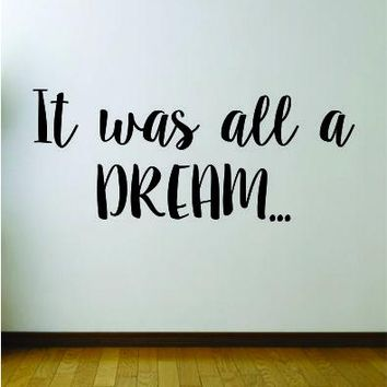 It Was All A Dream Quote Wall Decal Sticker Room Art Vinyl Rap Hip Hop Lyrics Music Biggie Notorious BIG