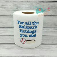 For all the ballpark hot dogs you ate baseball embroidered toilet paper, gag gift, white elephant gift, bathroom decoration, home decor, dad