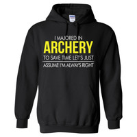I MAJORED IN ARCHERY TO SAVE TIME LET'S JUST ASSUME I'M ALWAYS RIGHT - Heavy Blend™ Hooded Sweatshirt