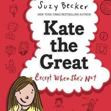 Kate the Great, Except When She's Not (Kate the Great)