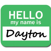 Dayton Hello My Name Is Mouse Pad