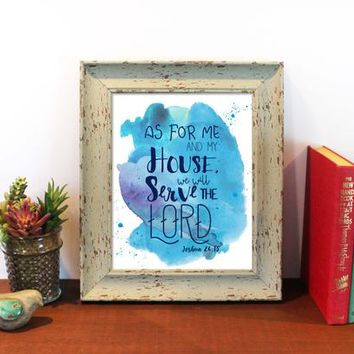 Printable Bible verse Scripture print  Christian wall art decor poster, As for me and My house, we will serve the Lord, Christian home decor