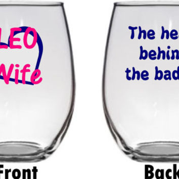 LEO Wife! Law Enforcement Wife wine glass. Large 21oz stemless! Thin Blue Line! Police Sheriff Trooper Wives gift