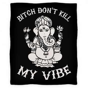 Bitch Don't Kill My Vibe (yoga)