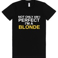 Not Only Am I Perfect I'm Blonde Too-Female Black T-Shirt