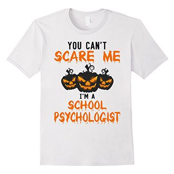 Official Can't Scare Me I'm A School Psychologist T-Shirt
