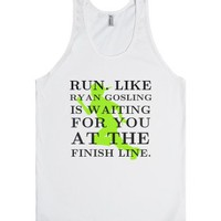 Run LIke Ryan Gosling Is Waiting For You At The Finish Line-Tank