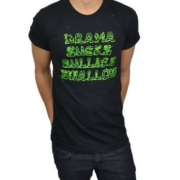 DRAMA SUCKS BULLIES SWALLOW (BLACK)