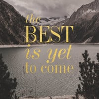 The Best Is Yet to Come Print / Faux Gold Foil Print / Quote Print / 8 x10, 5x7 / Inspirational Print / Black & White Print