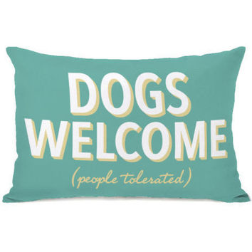 """""""Dogs Welcome - People Tolerated"""" Outdoor Throw Pillow by OneBellaCasa, 14""""x20"""""""