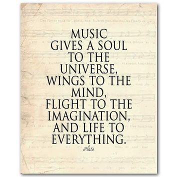 Music gives a soul to the universe Wings to the mind Flight to the Imagination Life to everything...Plato - Typography Inspiration - Quote