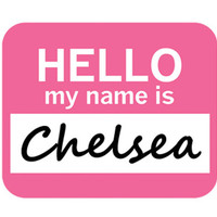 Chelsea Hello My Name Is Mouse Pad